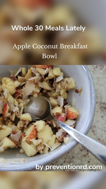 Whole 30 Meals Lately by preventionrd.com Apple Coconut Breakfast Bowl